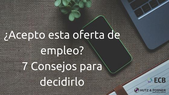 7 Consejos para saber si debes aceptar o rechazar una oferta de trabajo