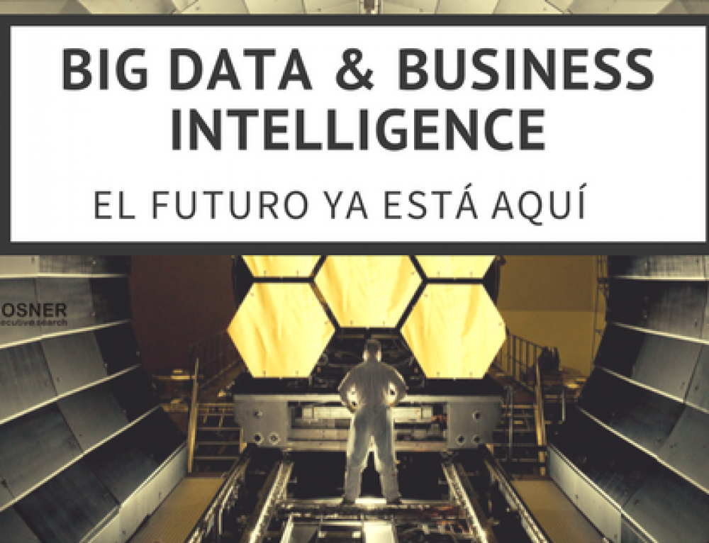 Big data & Business Intelligence: El futuro ya está aquí
