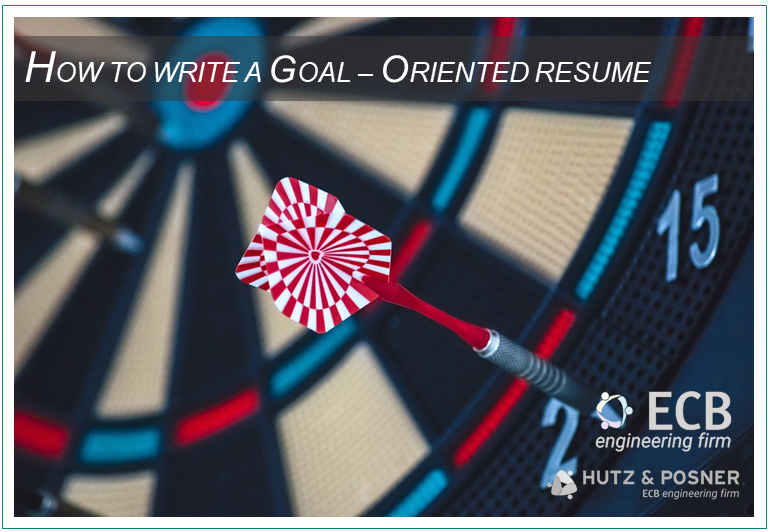 How to write a goal-oriented resume - ECB Engineering Firm