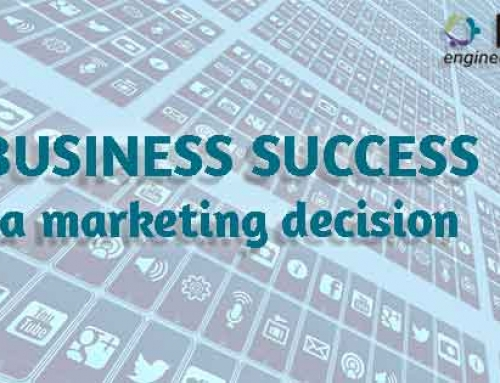 Business success, a marketing decision